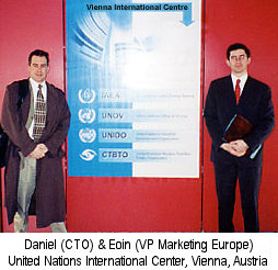Daniel (VP of Development) and Eoin (VP of Marketing) providing consulting services to the IAEA United Nations - Vienna, Austria 2002